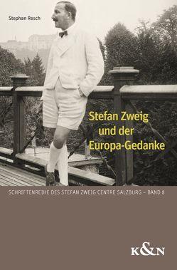 Stefan Zweig und der Europa-Gedanke von Resch,  Stephan
