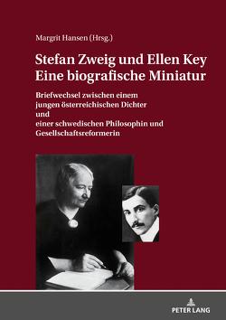 STEFAN ZWEIG UND ELLEN KEY. EINE BIOGRAFISCHE MINIATUR von Hansen,  Margrit