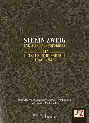 Stefan Zweig und sein Freundeskreis von Beloch,  Israel, Dines,  Alberto, Krier,  Stephan, Michahelles,  Kristina, Renoldner,  Klemens