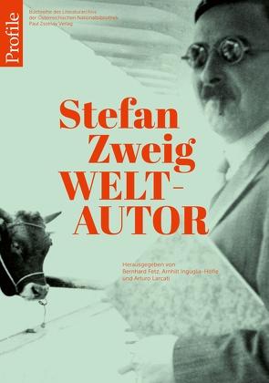 Stefan Zweig Weltautor von Fetz,  Bernhard, Inguglia-Höfle,  Arnhilt, Larcati,  Arturo
