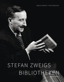 Stefan Zweigs Bibliotheken von Matthias,  Stephan, Matuschek,  Oliver