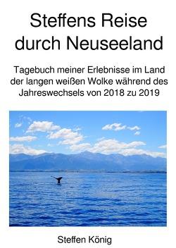 Steffens Reise / Steffens Reise durch Neuseeland von König,  Steffen