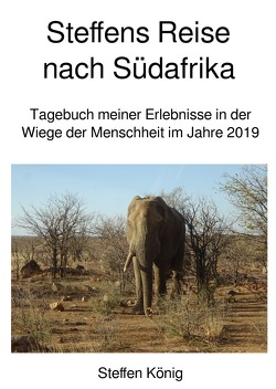 Steffens Reise / Steffens Reise nach Südafrika von König,  Steffen