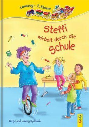 Steffi wirbelt durch die Schule von Bydlinski,  Birgit, Bydlinski,  Georg, Reichert,  Katharina