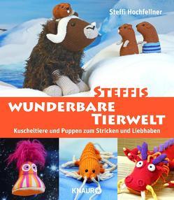 Steffis wunderbare Tierwelt von Hochfellner,  Steffi