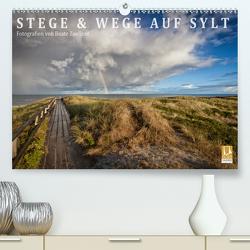 Stege & Wege auf Sylt (Premium, hochwertiger DIN A2 Wandkalender 2021, Kunstdruck in Hochglanz) von Zoellner,  Beate