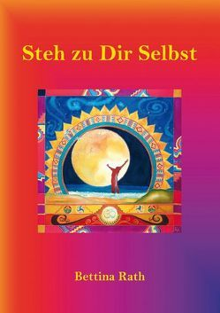 Steh zu Dir Selbst von Rath,  Bettina, Wallner,  Cornelia
