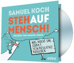 StehaufMensch! – Hörbuch (mp3-CD) von Koch,  Samuel