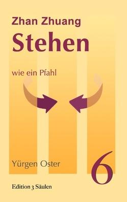 Stehen wie ein Pfahl von Oster,  Yürgen