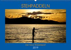 Stehpaddeln – Der neue Wassersport (Wandkalender 2019 DIN A2 quer) von Robert,  Boris