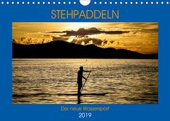 Stehpaddeln – Der neue Wassersport (Wandkalender 2019 DIN A4 quer) von Robert,  Boris