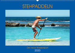 Stehpaddeln – Der neue Wassersport (Wandkalender 2020 DIN A2 quer) von Robert,  Boris