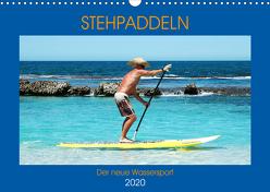 Stehpaddeln – Der neue Wassersport (Wandkalender 2020 DIN A3 quer) von Robert,  Boris