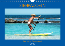 Stehpaddeln – Der neue Wassersport (Wandkalender 2020 DIN A4 quer) von Robert,  Boris