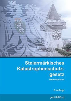Steiermärkisches Katastrophenschutzgesetz von proLIBRIS VerlagsgesmbH