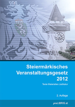 Steiermärkisches Veranstaltungsgesetz 2012 von proLIBRIS VerlagsgesmbH