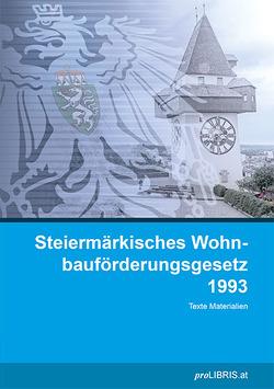 Steiermärkisches Wohnbauförderungsgesetz 1993 von proLIBRIS VerlagsgesmbH
