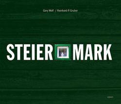 Steiermark von Gruber,  Reinhard P, Wolf,  Gery