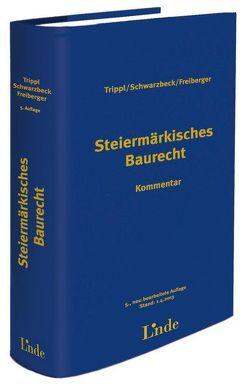 BauR Stmk.   Steiermärkisches Baurecht von Freiberger,  Christian, Schwarzbeck,  Heinz, Trippl,  Paul