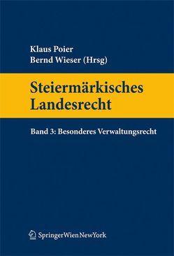 Steiermärkisches Landesrecht Band 3. Besonderes Verwaltungsrecht von Poier,  Klaus, Wieser,  Bernd