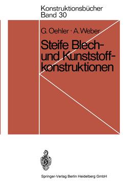 Steife Blech- und Kunststoffkonstruktionen von Oehler,  Gerhard, Weber,  Anton