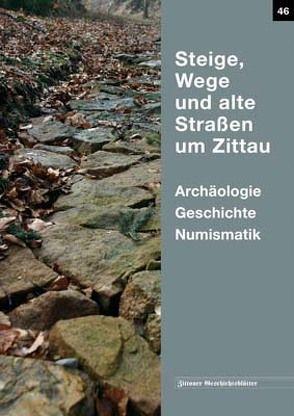 Steige, Wege und alte Straßen um Zittau von Oettel,  Gunter, Schier,  Lars Gunter