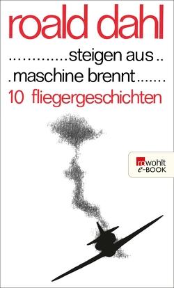 … steigen aus … maschine brennt … von Dahl,  Roald, Scholz,  Alfred