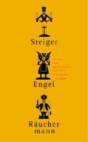 Steiger, Engel, Räuchermann von Böhme,  Wolfram, Neupert,  Luise
