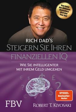 Steigern Sie Ihren finanziellen IQ von Kiyosaki,  Robert T.