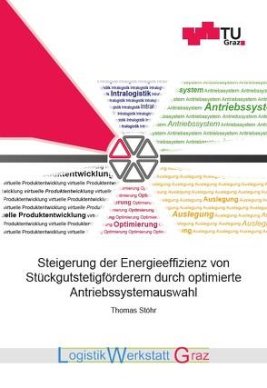 Steigerung der Energieeffizienz von Stückgutstetigförderern durch optimierte Antriebssystemauswahl von Landschützer,  Christian, Stöhr,  Thomas
