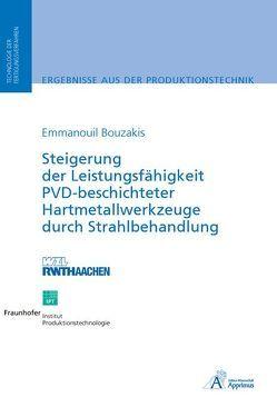 Steigerung der Leistungsfähigkeit PVD-beschichteter Hartmetallwerkzeuge durch Strahlbehandlung von Bouzakis,  Emmanouil