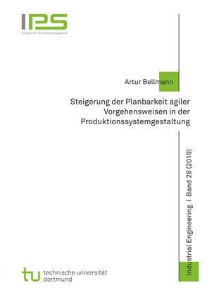 Steigerung der Planbarkeit agiler Vorgehensweisen in der Produktionssystemgestaltung von Bellmann,  Artur
