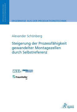 Steigerung der Prozessfähigkeit gewandelter Montagezellen durch Selbstreferenz von Schönberg,  Alexander