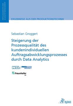 Steigerung der Prozessqualität des kundenindividuellen Auftragsabwicklungsprozesses von Groggert,  Sebastian