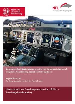 Steigerung des Situationsbewusstseins von Verkehrspiloten durch integrierte Verarbeitung operationeller Flugdaten von Bayram,  Keyvan