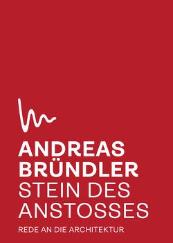 Stein des Anstoßes von Bründler,  Andreas