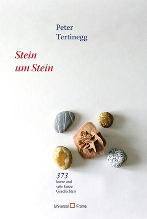 Stein um Stein von Tertinegg,  Peter
