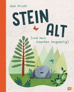 Steinalt (und kein bisschen langweilig) von Brauner,  Anne, Pilutti,  Deb