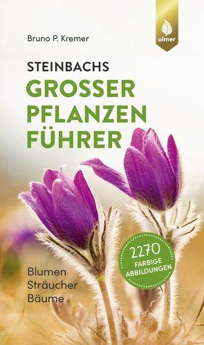 Steinbachs großer Pflanzenführer von Kremer,  Bruno P.