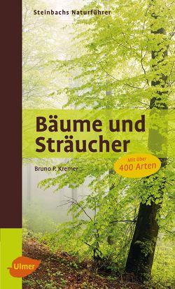 Steinbachs Naturführer Bäume und Sträucher von Kremer,  Bruno P.