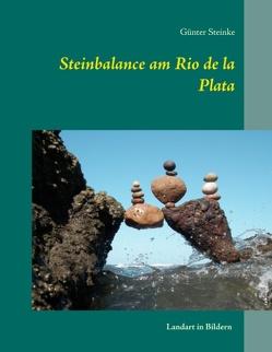 Steinbalance am Rio de la Plata von Steinke,  Günter
