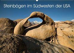 Steinbögen im Südwesten der USA (Wandkalender 2019 DIN A2 quer) von Gernhoefer,  U.
