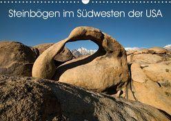 Steinbögen im Südwesten der USA (Wandkalender 2019 DIN A3 quer) von Gernhoefer,  U.