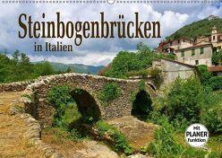 Steinbogenbrücken in Italien (Wandkalender 2019 DIN A2 quer) von LianeM