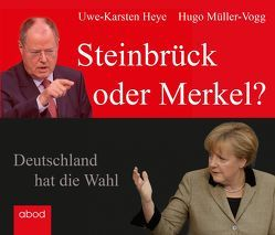 Steinbrück oder Merkel? von Harbauer,  Martin, Heye,  Uwe-Karsten, Müller-Vogg,  Hugo