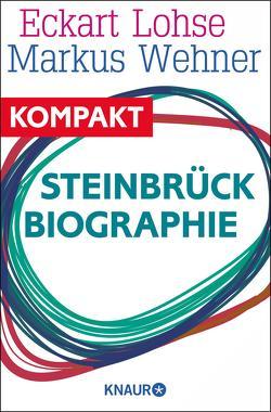Steinbrück. Biographie von Lohse,  Eckart, Wehner,  Markus