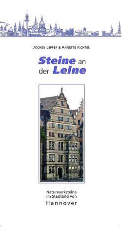Steine an der Leine – Naturwerksteine im Stadtbild von Hannover von Lepper,  Jochen, Richter,  Anette