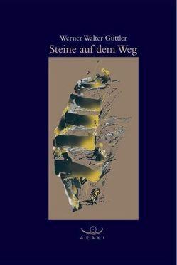 Steine auf dem Weg von Bluemel,  Michael, Güttler,  Werner W