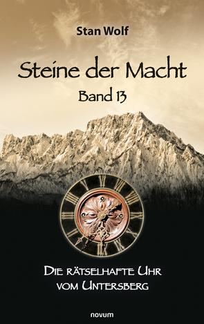 Steine der Macht – Band 13 von Stan Wolf