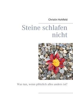 Steine schlafen nicht von Hohlfeld,  Christin